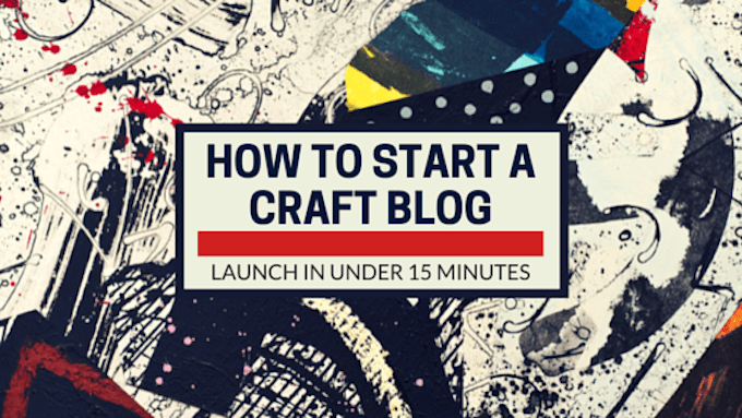 how to start a craft blog