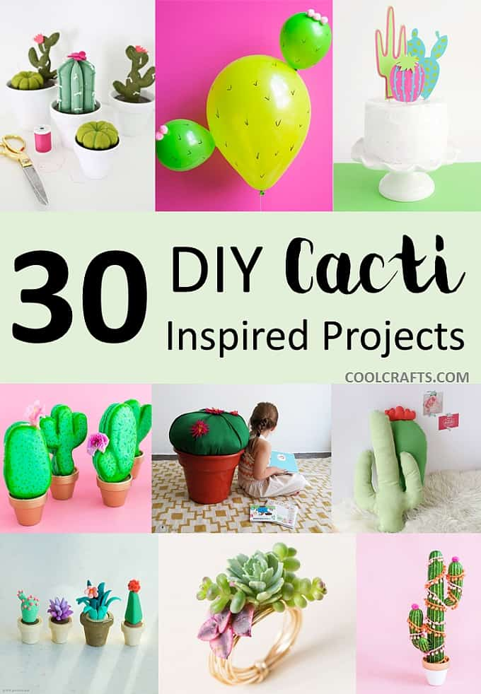 30 DIY Cactus Inspired Crafts