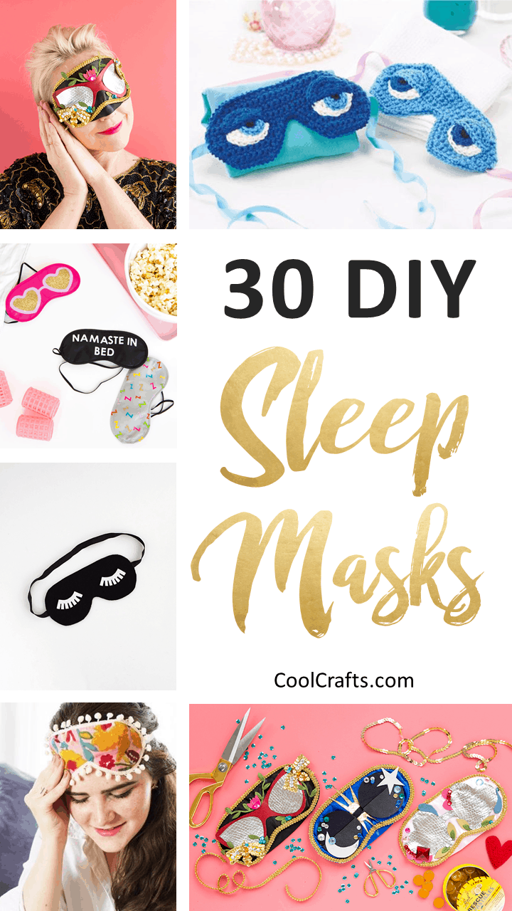 30 Ways to Make Your Own Homemade Sleep Mask. | Coolcrafts.com