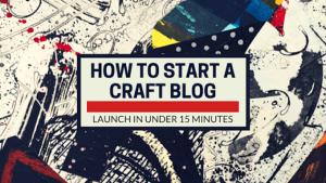 how to start a craft blog