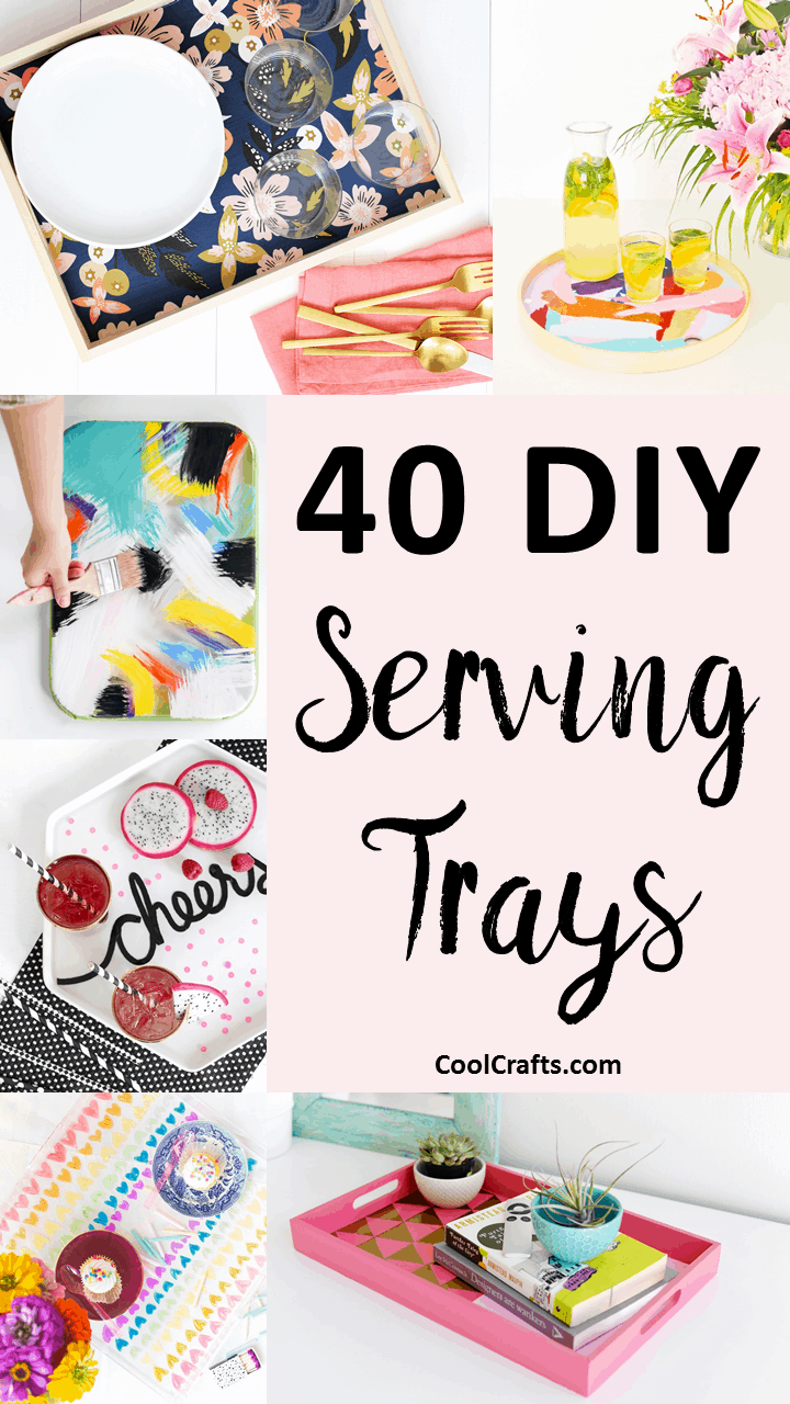 40 Most Incredible DIY Serving Tray Ideas - CoolCrafts.com