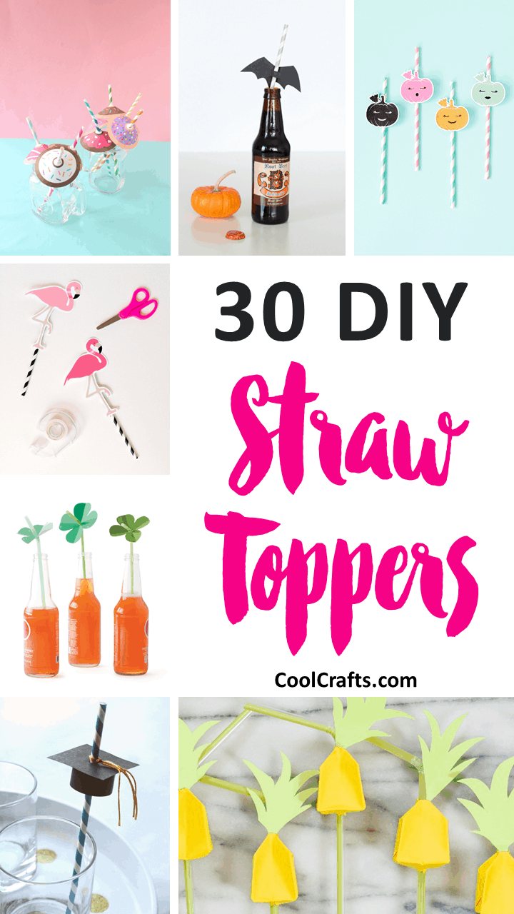 30 Creative Ideas For Making Your Own Straw Toppers. | Coolcrafts.com